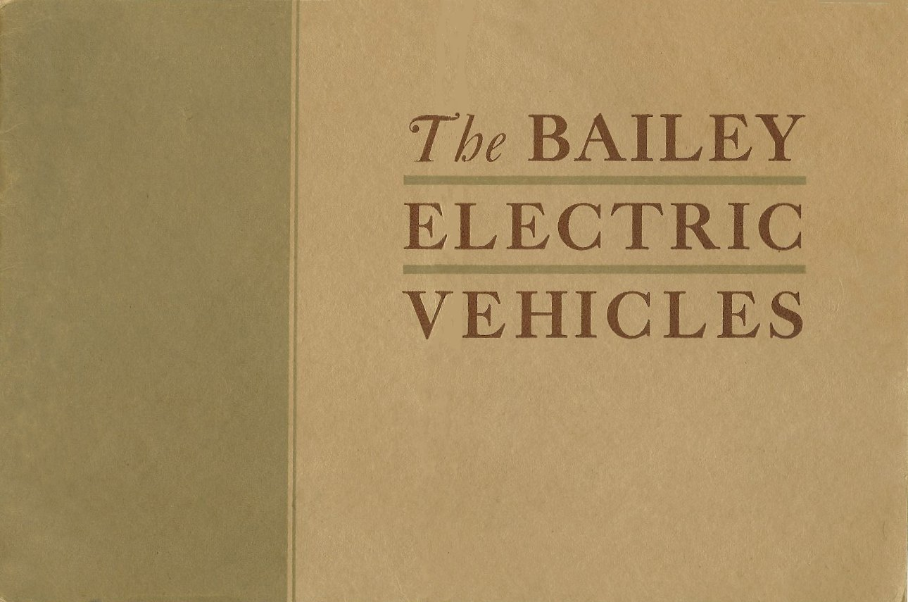 1909 The BAILEY ELECTRIC VEHICLES S R Bailey & Company, Inc Amesbury, MASS Folded: 8.75″x5.75″ Front cover