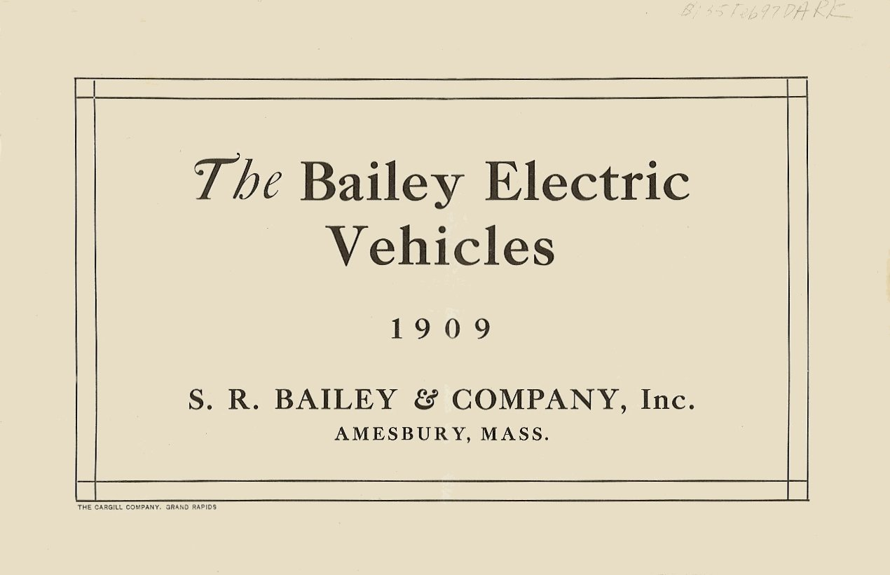 1909 The BAILEY ELECTRIC VEHICLES S R Bailey & Company, Inc Amesbury, MASS Folded: 8.75″x5.75″ page 1
