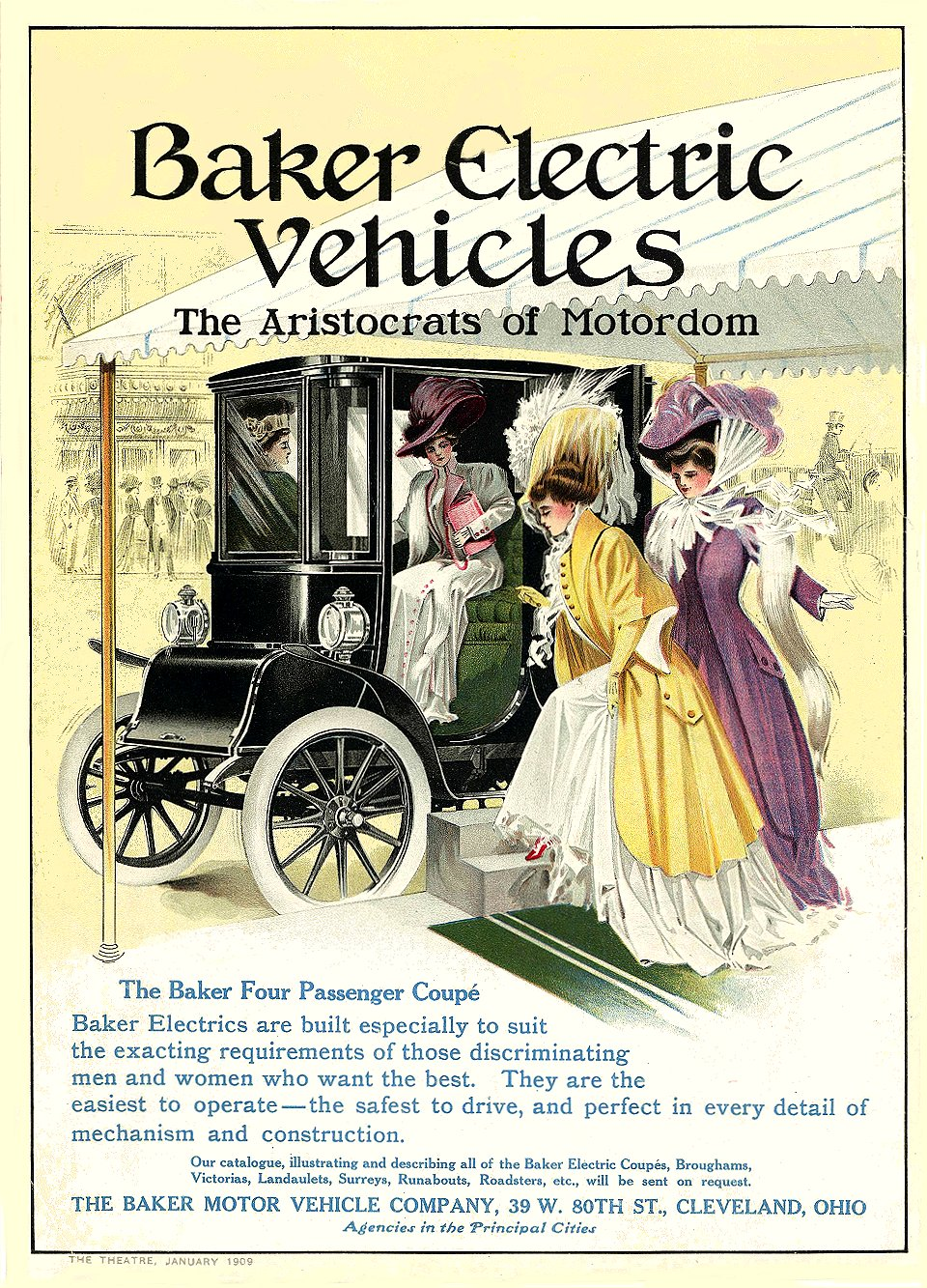 1909 1 BAKER Electric Baker Electric Vehicles The Aristocrats of Motordom THE BAKER MOTOR VEHICLE COPANY Cleveland, OHIO THE THEATRE MAGAZINE ADVERTISER January 1909 9.5″x13.25