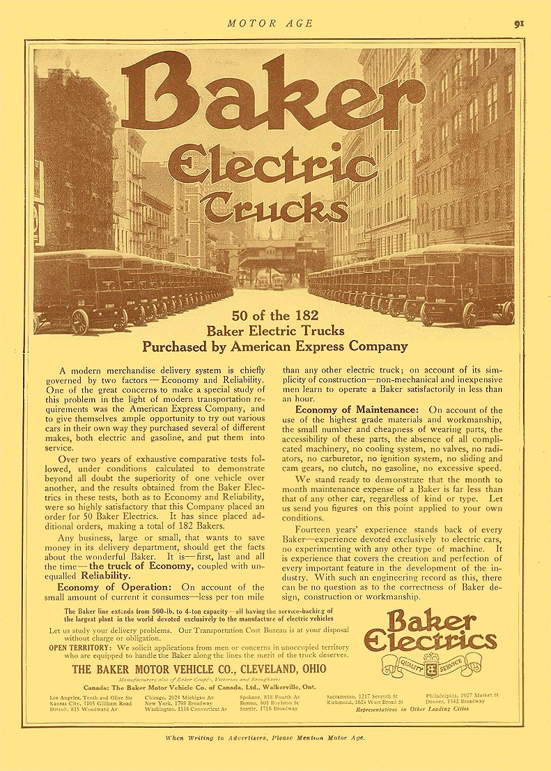1913 1 2 BAKER Electric Trucks 50 of the 182 Baker Electric Trucks Purchased by American Express Company The Baker Motor Vehicle Co Cleveland, OHIO MOTOR AGE January 2, 1913 8.5″x11.75″ page 91
