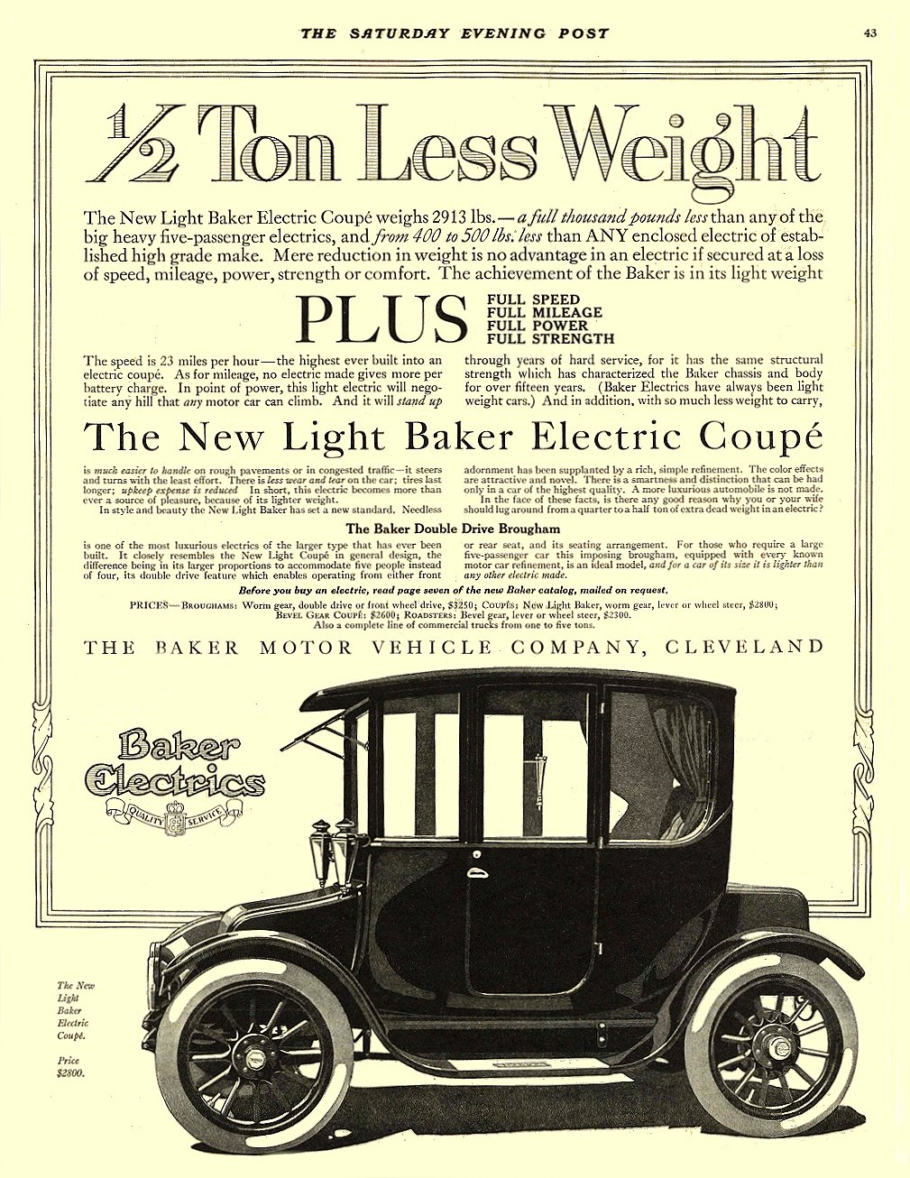 1915 1 9 BAKER Electric ½ Ton Less Weight THE BAKER MOTOR VEHICLE COMPANY Cleveland, OHIO THE SATURDAY EVENING POST January 9, 1915 10″x13.5″ page 43
