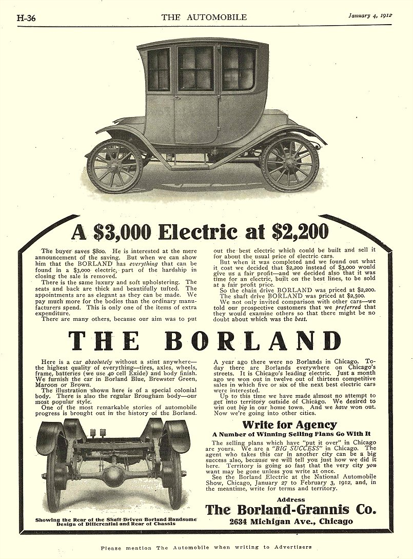 1912 1 4 BORLAND Electric A $3,000 Electric at $2,200 The Borland-Grannis Co. Chicago, ILL THE AUTOMOBILE January 4, 1912 8.25″x11.5″ page H-36