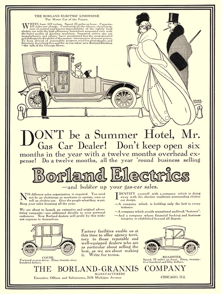 1913 2 27 BORLAND Electric DON'T be a summer Hotel, Mr. Gas Car Dealer! THE BORLAND-GRANNIS COMPANY Chicago, ILL MOTOR AGE February 27, 1913 8″x11″