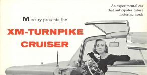 1956 MERCURY MERCURY presents the XM-TURNPIKE CRUISER FEATURES an experimental car that anticipates future motoring needs FORM NO. M56-109 8.75″x4.5″ Front