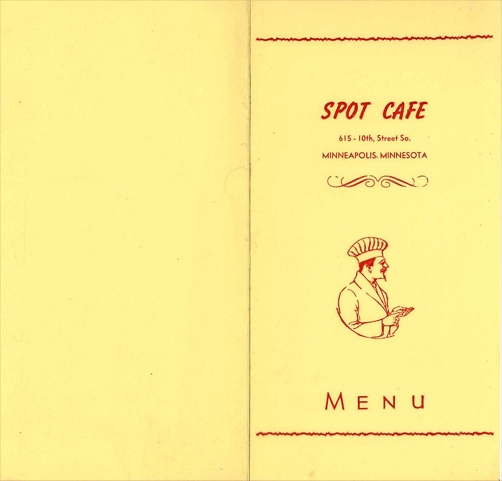 The Spot Café Menu COVER ca. 1960? 615 South 10th Street Minneapolis, Minnesota Shut down because it was a bookie joint downstairs. Original menu recovered from a dumpster.
