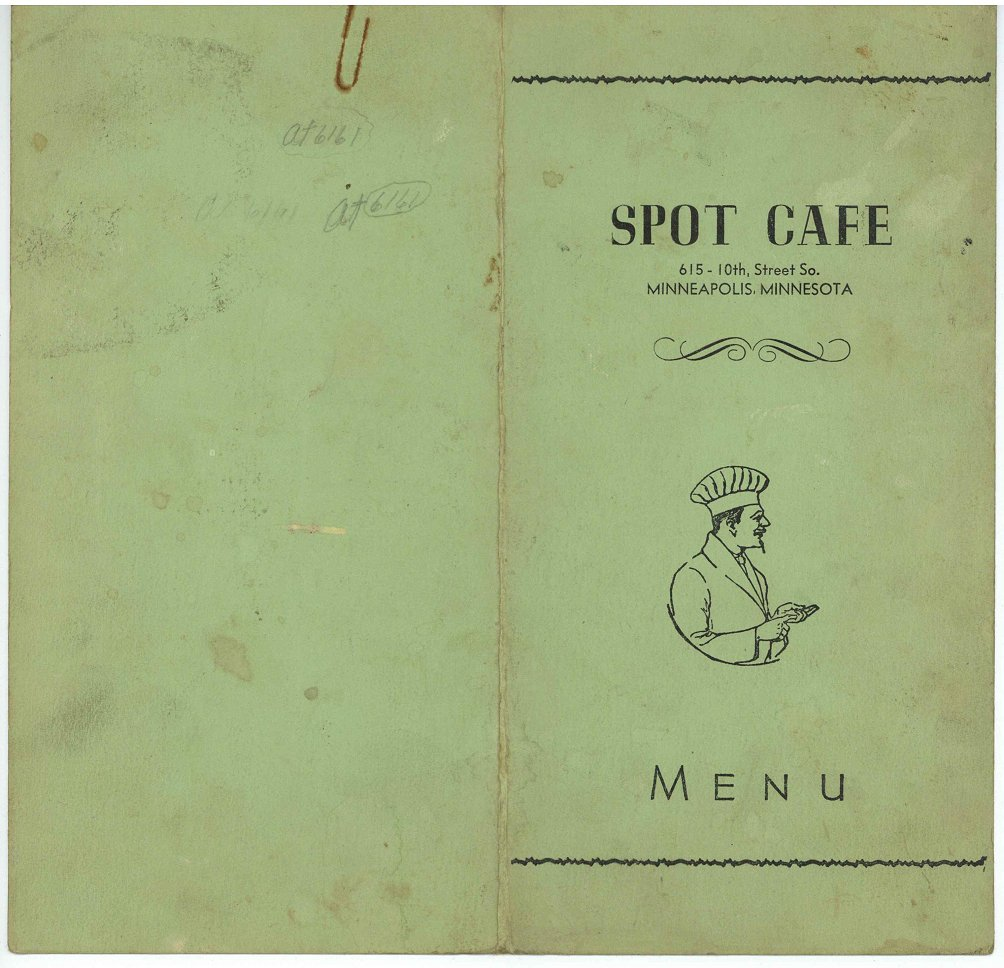 The Spot Café Menu ca. 1950? 615 South 10th Street Minneapolis, Minnesota Shut down because it was a bookie joint downstairs. Original menu recovered from a dumpster.