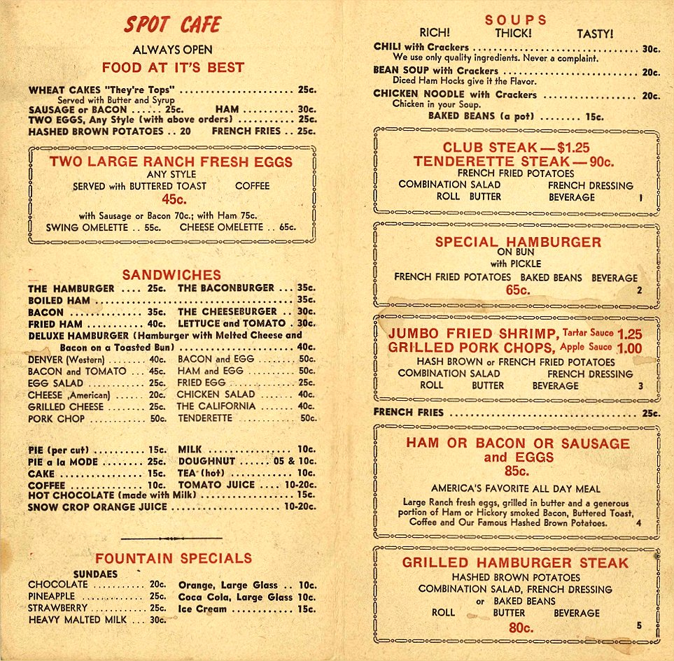 The Spot Café Menua ca. 1950? 615 South 10th Street Minneapolis, Minnesota Shut down because it was a bookie joint downstairs. Original menu recovered from a dumpster.
