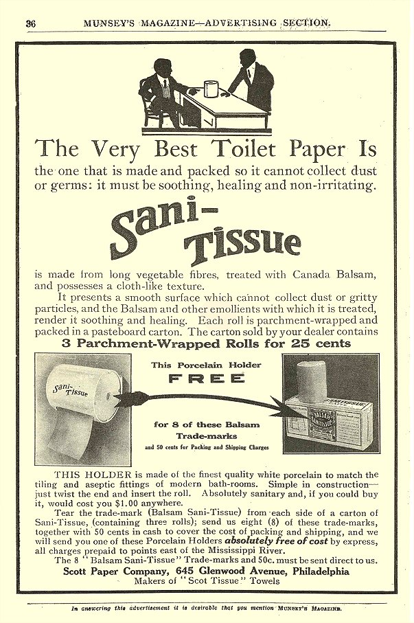1910 SANI-TISSUE The Very Best Toilet Paper Is Scott Paper Company Philadelphia, PA MUNSEY'S MAGAZINE – Advertising Section 6.25″x9.5″ page 36