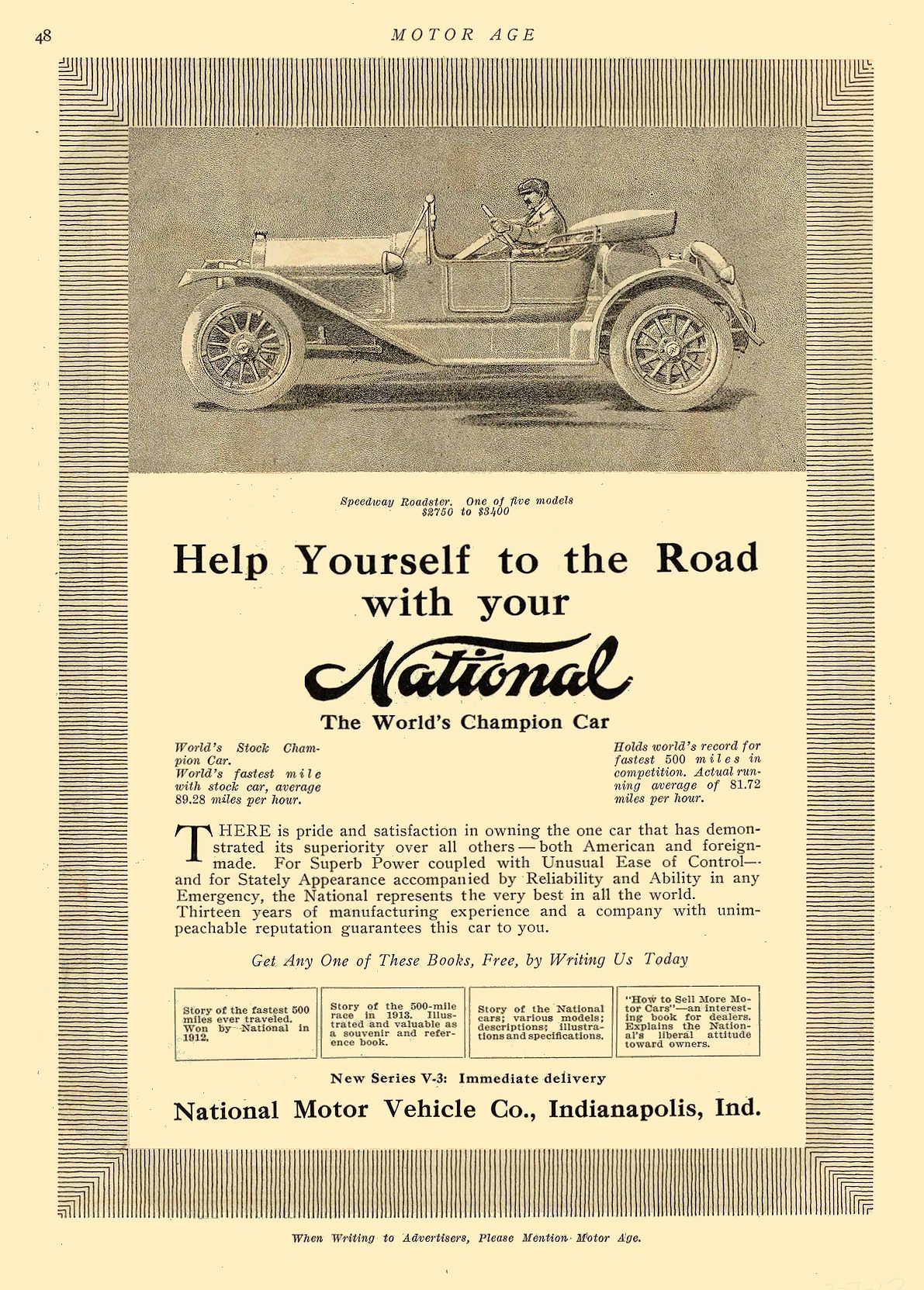 1913 7 7 NATIONAL Help Yourself to the Road with your National National Motor Vehicle Co. Indianapolis, IND MOTOR AGE July 7, 1913 8.25″x12″ page 48