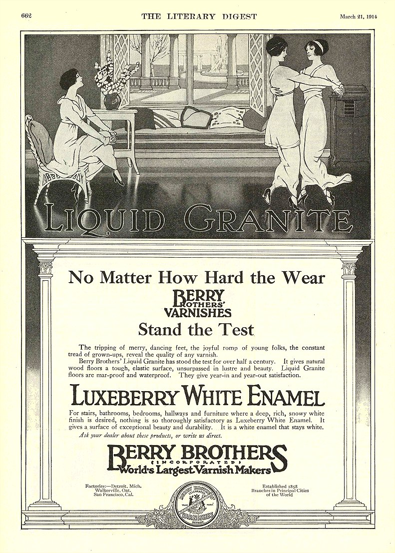 1914 3 21 LIQUID GRANITE Berry Brothers Incorporated World's Largest Varnish Makers Detroit, MICH THE LITERARY DIGEST March 21, 1914 8.25″x11.75″ page 662