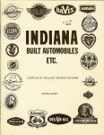 INDIANA BUILT AUTOMOBILES ETC. Compiled By Wallace Spencer Huffman REVISED EDITION 1989 8.5″x11″ Front cover