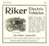1900 2 17 RIKER Electric Riker Electric Vehicles The Perfect Automobile THE RIKER ELECTRIC VEHICLE CO. Elizabethport, New Jersey HARPER'S WEEKLY February 17, 1900 6″x5.5″ page 161
