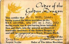 "1945 2 1 Order of the Golden Dragon M.J. Ward, Lieut. Crossed the 180TH meridian on the U.S.S. Lenawee, APA 195 on 1 Feb. 1945 3.75""x2.5"""
