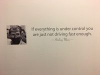 "2017 9 6 ""If everything is under control you are just not going fast enough."" Stirling Moss Newport, RI Car Museum"