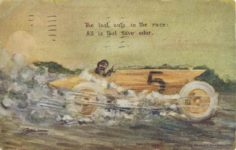 1910 ca. The last auto in the race All is lost save odor