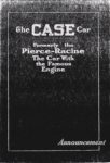 1911 CASE The CASE Car Formerly the Pierce-Racine The Car With the Famous Engine Announcement AACA Library xerox Front page 1