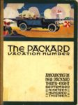 1914 ThE PACKARD VACATIOn numBER Announcing ThE NEW PACKARD THIRTY-EIGHT SEPTEMBER nInETEEN HunDRED THIRTEEn Antique Automobile Club of America Library Front cover
