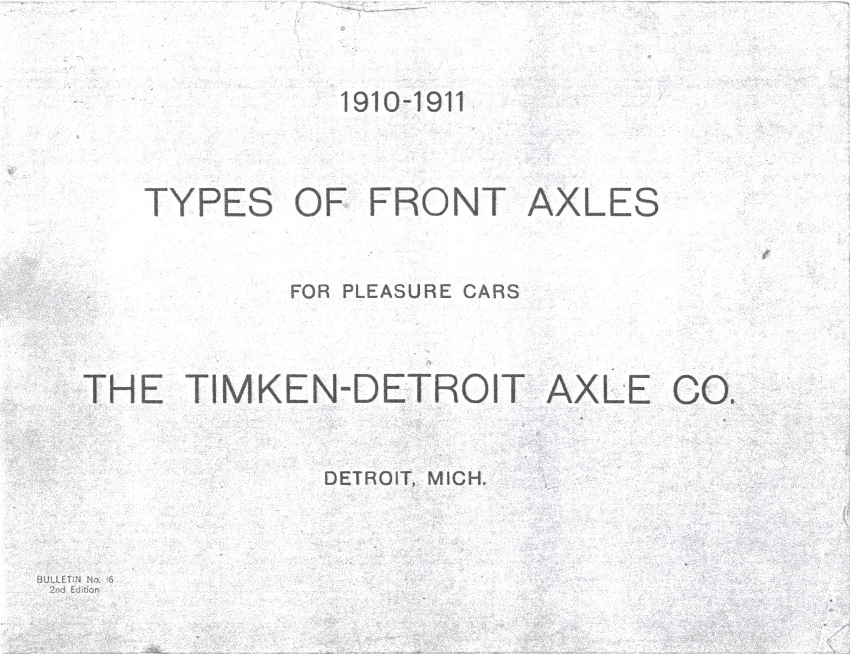 1910-1911 TIMKEN-DETROIT AXLE CO TYPES OF FRONT AXLES FOR