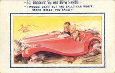 """1940 ca. """"OH, RICHARD, DO USE BOTH HANDS!"""" """"I WOULD, DEAR, BUT THE BALLEY CAR WON'T STEER ITSELF, YOU KNOW!"""" Taylor comic postcard front"""