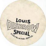 1917 ca. LOUIS DISBROW SPECIAL CLEVELAND OHIO circle 8.25″ dia. GC