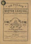 1887 St. Paul Ice Palace Illustrated ICE PALACE WINTER CARNIVAL ST. PAUL, MINNESOTA THE SECOND GRAND FESTIVAL 11″×16″ Front cover