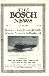 1913 1 THE BOSCH NEWS January 1913 Vol. 4 No. 1 Benson Ford Research Center page 1