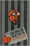 1914 12 THE BOSCH NEWS December 1914 Vol. 5 No. 4 Benson Ford Research Center Front cover