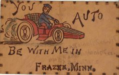 1910 ca. YOU AUTO BE WITH ME IN FRAZEE, MINN Leather postcard front